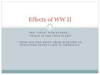 Effects of WW II