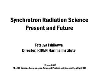 Synchrotron Radiation Science Present and Future