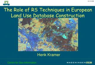 The Role of RS Techniques in European Land Use Database Construction