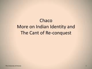 Chaco More on Indian Identity and The Cant of Re-conquest