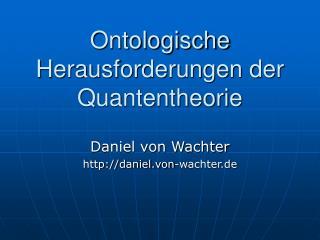Ontologische Herausforderungen der Quantentheorie