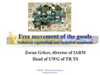 Free movement of the goods Technical regulations and technical standards