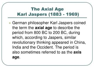 The Axial Age  Karl Jaspers (1883 - 1969)