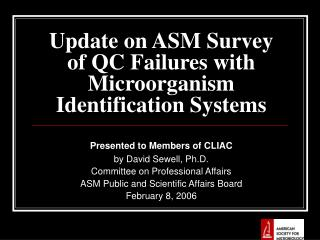 Update on ASM Survey of QC Failures with Microorganism Identification Systems