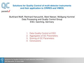 Solutions for Quality Control of multi-detector instruments SPIE Marseille, 25 June 2008