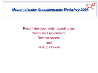 Macromolecular Crystallography Workshop 2004
