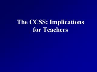 The CCSS: Implications for Teachers