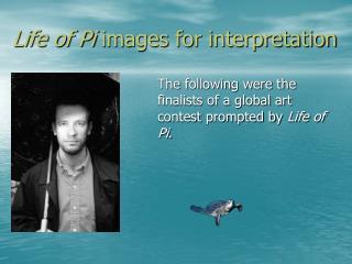 Life of Pi  images for interpretation