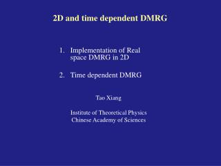 2D and time dependent DMRG