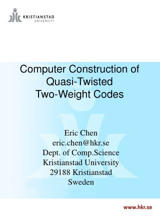 Computer Construction of Quasi-Twisted                   Two-Weight Codes