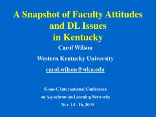 A Snapshot of Faculty Attitudes and DL Issues  in Kentucky
