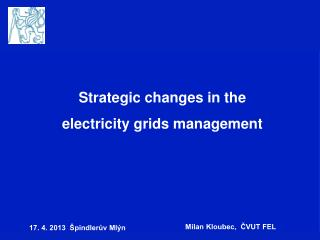 Strategic changes in the electricity grids management