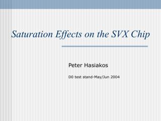 Saturation Effects on the SVX Chip