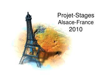 Projet-Stages  Alsace-France 2010