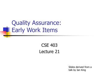 Quality Assurance:  Early Work Items