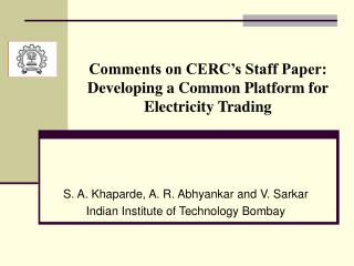 Comments on CERC�s Staff Paper: Developing a Common Platform for Electricity Trading