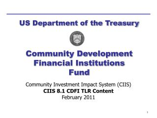 Community Investment Impact System CIIS  CIIS 8.1 CDFI TLR Content February 2011