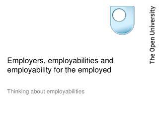 Employers, employabilities and employability for the employed