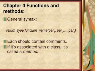 Chapter 4 Functions and methods :