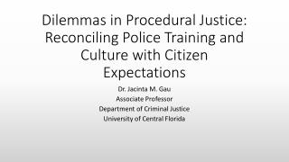Dilemmas in Procedural Justice: Reconciling Police Training and Culture with Citizen Expectations