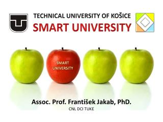TECHNICAL UNIVERSITY OF KOŠICE SMART UNIVERSITY