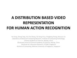 A DISTRIBUTION BASED VIDEO REPRESENTATION FOR HUMAN ACTION RECOGNITION