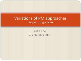 Variations of PM approaches Chapter 2, pages 44-63