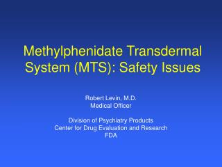 Methylphenidate Transdermal System (MTS): Safety Issues