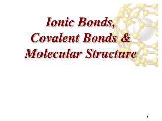 Ionic Bonds, Covalent Bonds & Molecular Structure