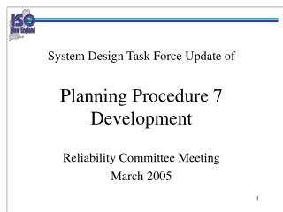 System Design Task Force Update of Planning Procedure 7 Development