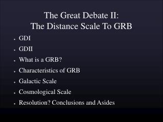 The Great Debate II: The Distance Scale To GRB
