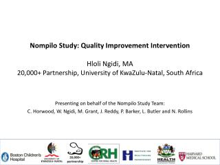 Presenting on behalf of the  Nompilo  Study Team: