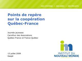 Points de repère  sur la coopération  Québec-France