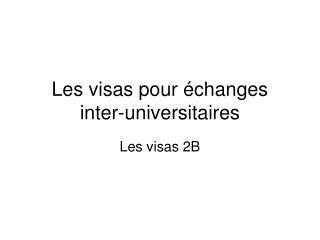 Les visas pour échanges inter-universitaires
