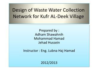 Design of Waste Water Collection Network for  Kufr  AL- Deek  Village