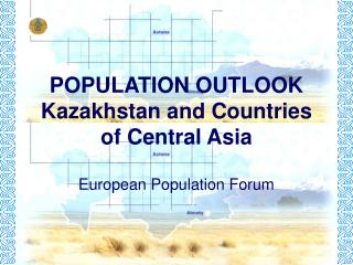 POPULATION OUTLOOK Kazakhstan and Countries of Central Asia