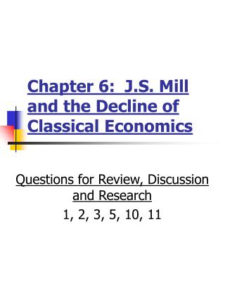 Chapter 6:  J.S. Mill and the Decline of Classical Economics