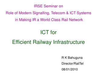 ICT for  Efficient Railway Infrastructure