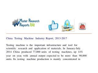 China Testing Machine Industry Report, 2013-2017
