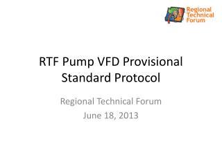 RTF Pump VFD Provisional Standard Protocol