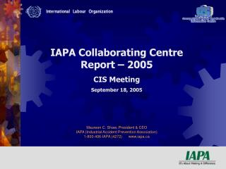 IAPA Collaborating Centre Report   2005 CIS Meeting September 18, 2005