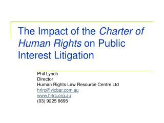 The Impact of the  Charter of Human Rights  on Public Interest Litigation