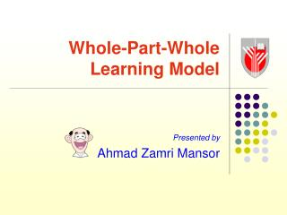 Whole-Part-Whole Learning Model