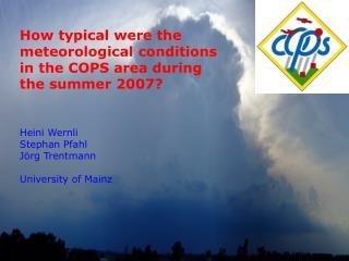 How typical were the meteorological conditions in the COPS area during the summer 2007?
