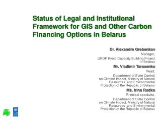 Status of Legal and Institutional Framework for GIS and Other Carbon Financing Options in Belarus