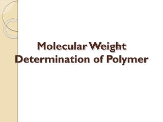Molecular Weight Determination of Polymer