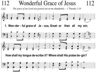 1.  Won - der - ful grace of Je - sus, Great - er    than   all my  sin;