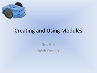 Creating and Using Modules