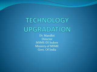 TECHNOLOGY UPGRADATION