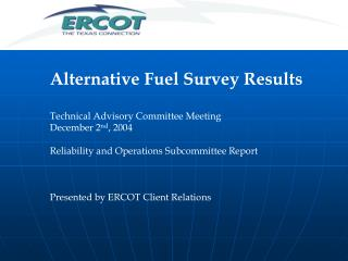 Alternative Fuel Survey Results Technical Advisory Committee Meeting December 2 nd , 2004